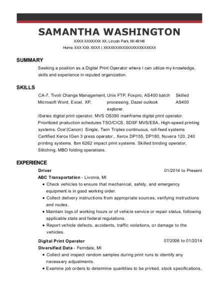 Samantha Washington. Companies Worked For: ABC Transportation , Diversified  Data. JobTitles Held: Driver , Digital Print Operator. Customize Resume
